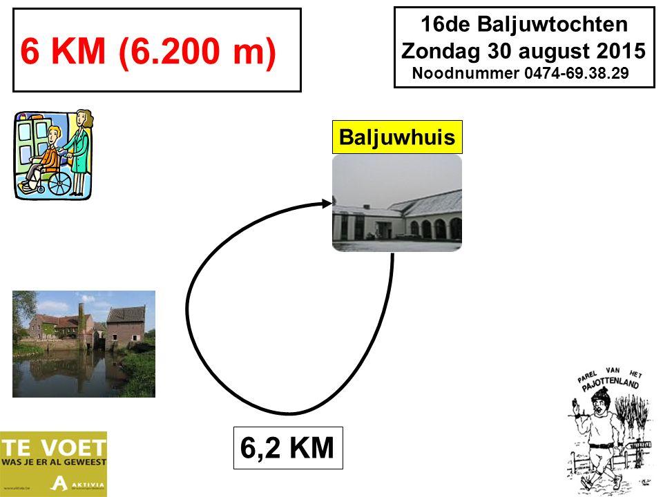 16de Baljuwtochten Zondag 30 august 2015 Noodnummer 0474-69.38.29 6 KM (6.200 m) 6,2 KM Baljuwhuis