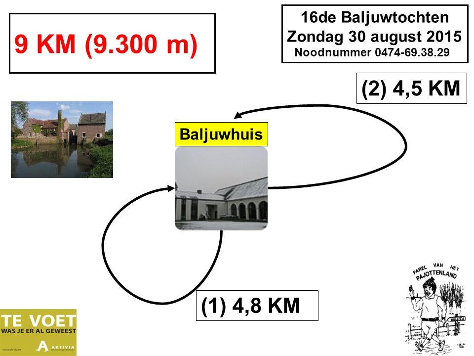 16de Baljuwtochten Zondag 30 august 2015 Noodnummer 0474-69.38.29 9 KM (9.300 m) (1) 4,8 KM (2) 4,5 KM Baljuwhuis