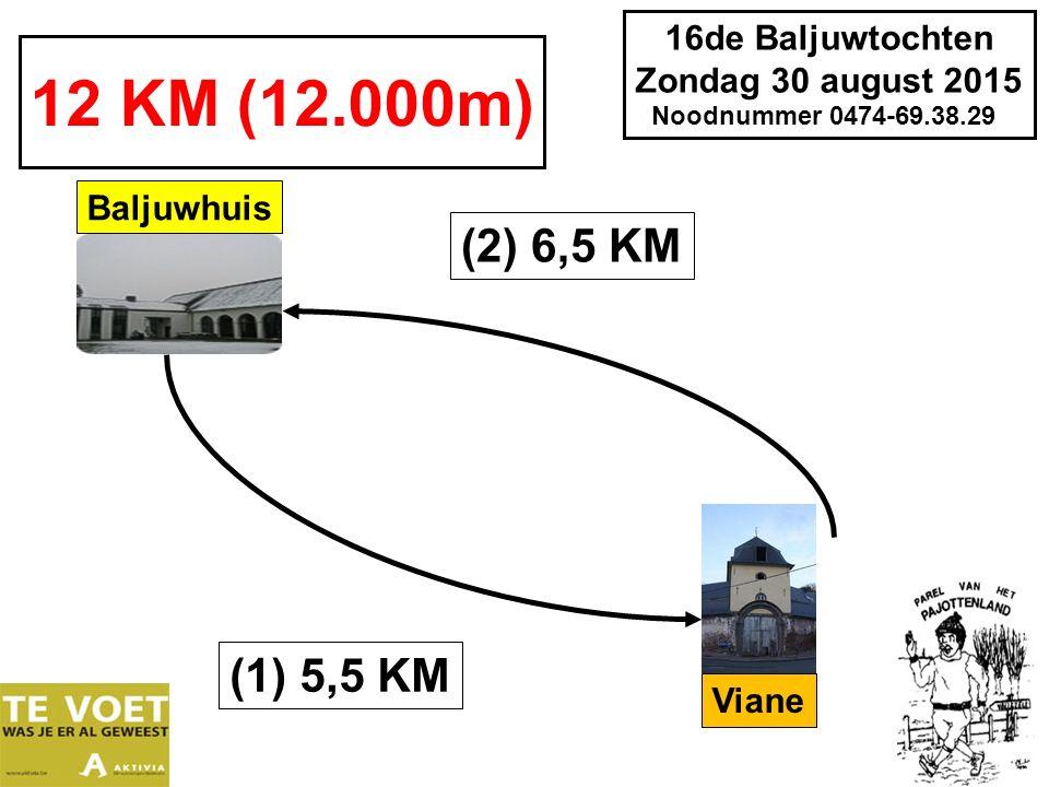 16de Baljuwtochten Zondag 30 august 2015 Noodnummer 0474-69.38.29 16 KM (16.800m) (1) 4,8 KM (3) 6,5 KM Baljuwhuis Viane (2) 5,5 KM Tot km 10,3 Na (1) nog 12,0 km