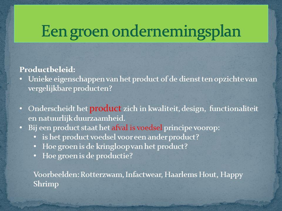 Productbeleid: Unieke eigenschappen van het product of de dienst ten opzichte van vergelijkbare producten? Onderscheidt het product zich in kwaliteit,