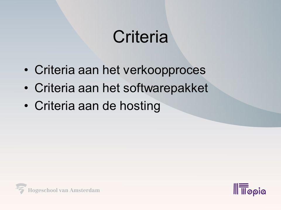 Criteria Criteria aan het verkoopproces Criteria aan het softwarepakket Criteria aan de hosting