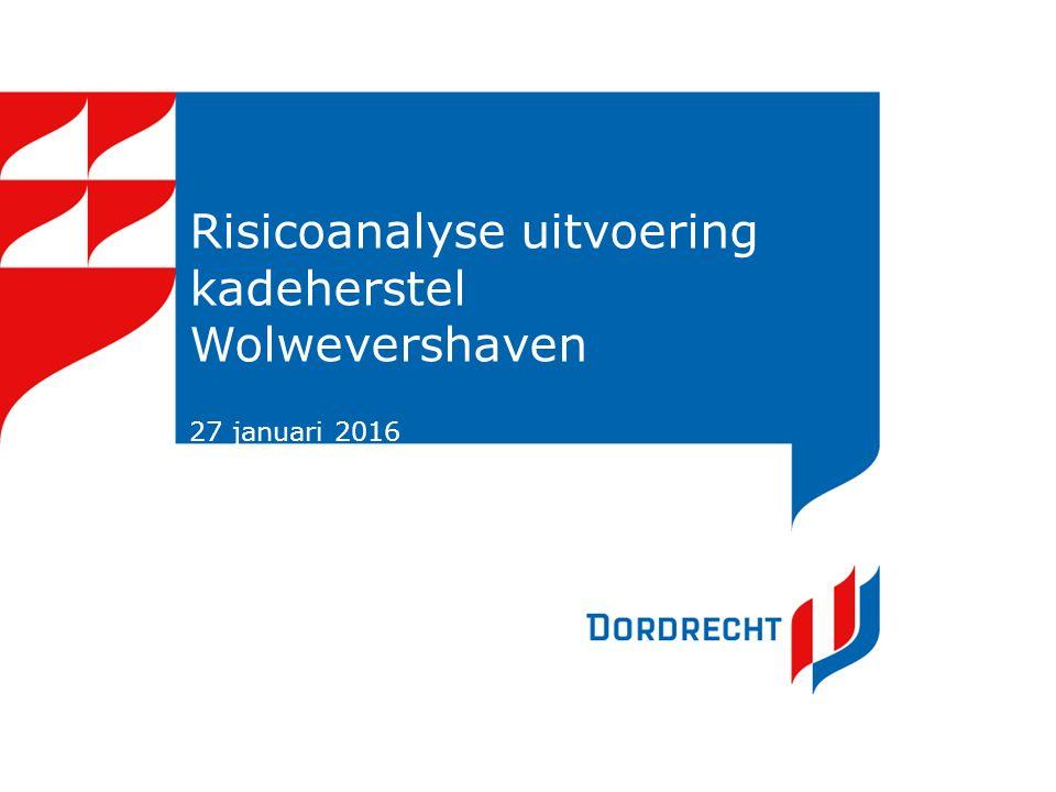 Risicoanalyse uitvoering kadeherstel Wolwevershaven 27 januari 2016 Informatieavond 5 oktober 2015