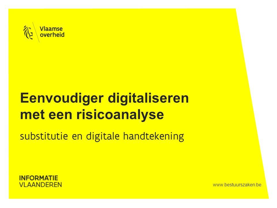 www.bestuurszaken.be substitutie en digitale handtekening Eenvoudiger digitaliseren met een risicoanalyse