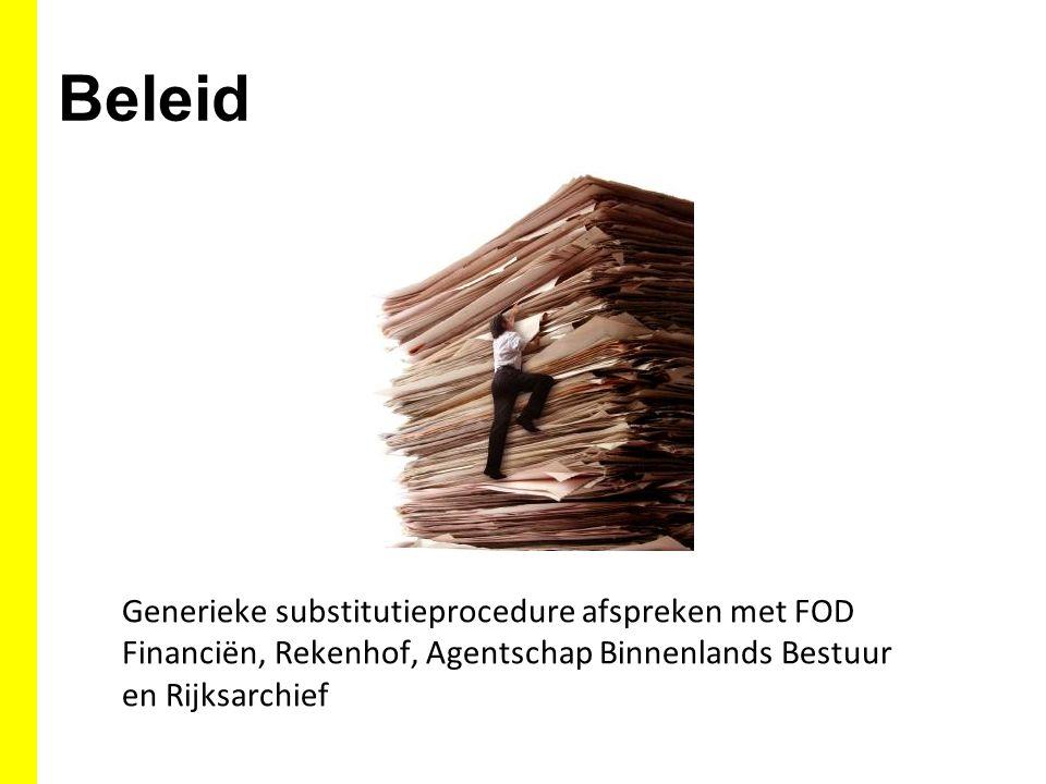 Beleid Generieke substitutieprocedure afspreken met FOD Financiën, Rekenhof, Agentschap Binnenlands Bestuur en Rijksarchief