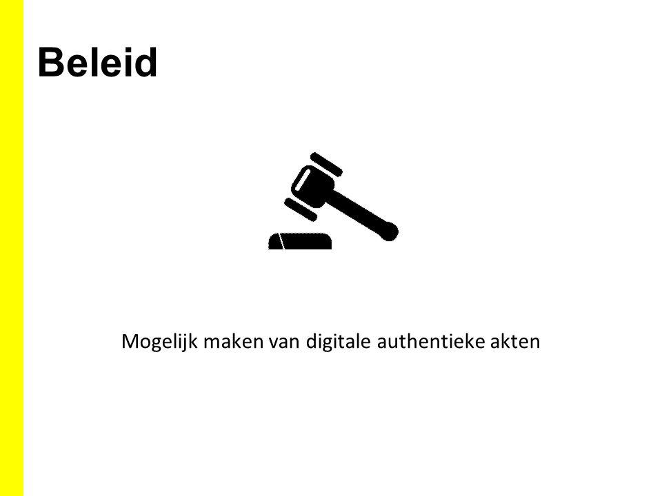 Beleid Mogelijk maken van digitale authentieke akten