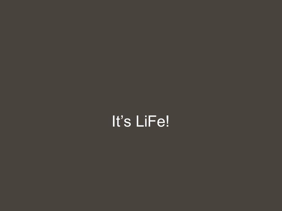 It's LiFe!