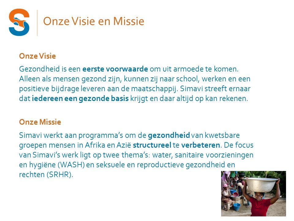 Onze Visie en Missie Onze Visie Gezondheid is een eerste voorwaarde om uit armoede te komen.