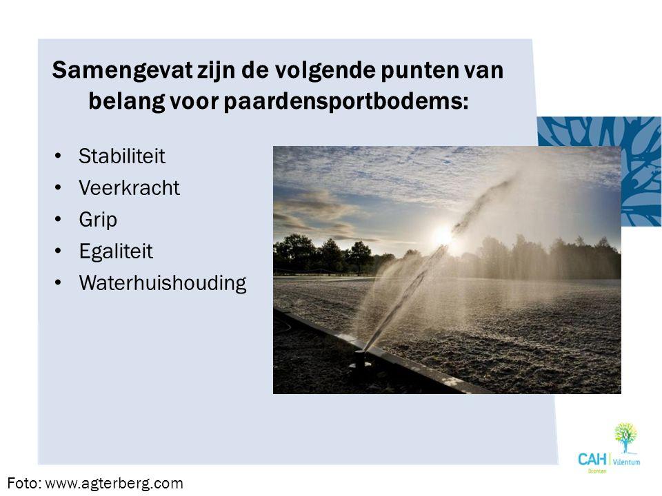 Samengevat zijn de volgende punten van belang voor paardensportbodems: Stabiliteit Veerkracht Grip Egaliteit Waterhuishouding Foto: www.agterberg.com