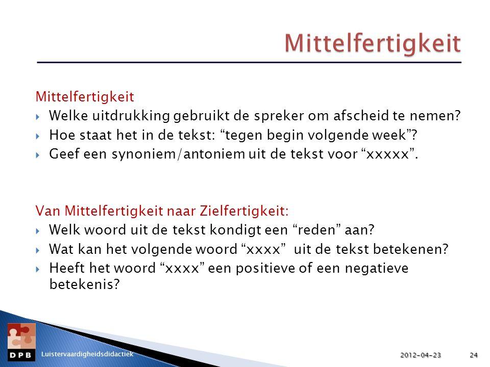 Mittelfertigkeit  Welke uitdrukking gebruikt de spreker om afscheid te nemen.