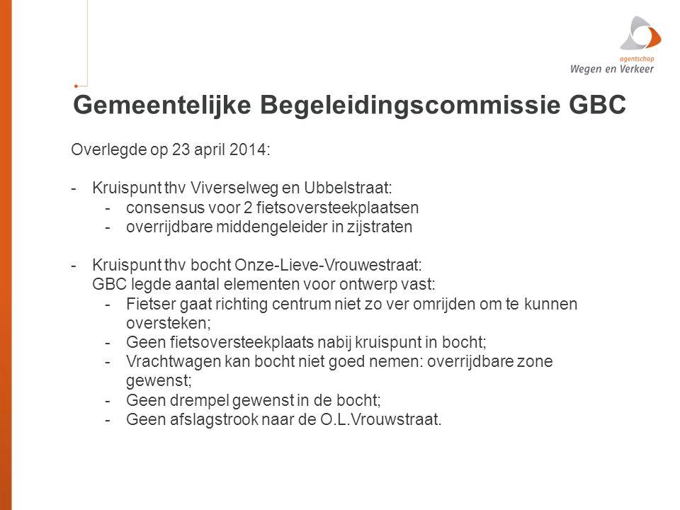 Overlegde op 23 april 2014: -Kruispunt thv Viverselweg en Ubbelstraat: -consensus voor 2 fietsoversteekplaatsen -overrijdbare middengeleider in zijstr
