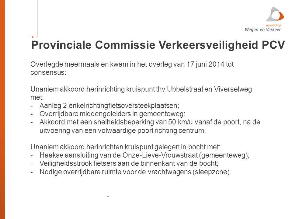 Overlegde meermaals en kwam in het overleg van 17 juni 2014 tot consensus: Unaniem akkoord herinrichting kruispunt thv Ubbelstraat en Viverselweg met: