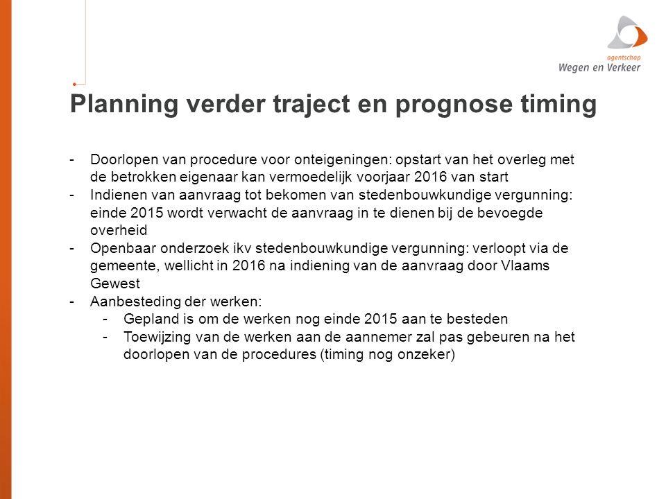 Planning verder traject en prognose timing -Doorlopen van procedure voor onteigeningen: opstart van het overleg met de betrokken eigenaar kan vermoede