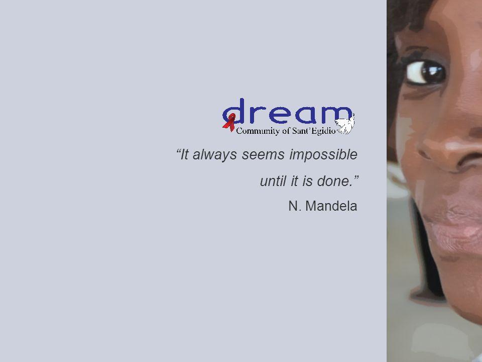 It always seems impossible until it is done. N. Mandela