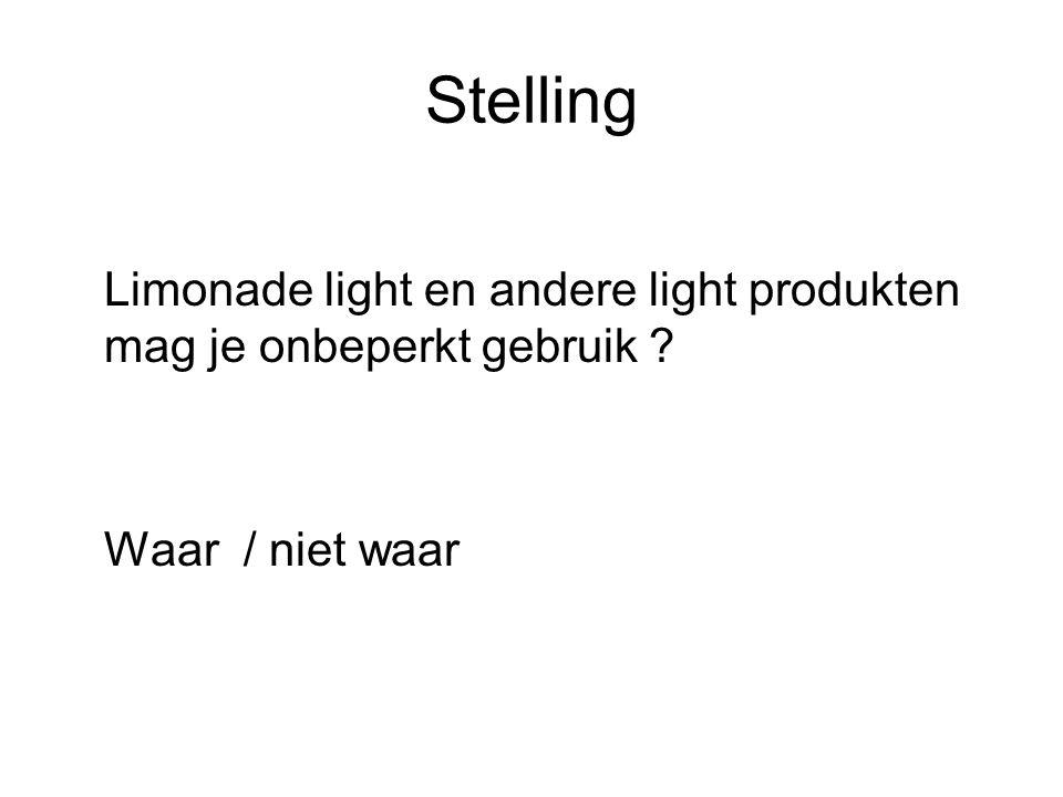 Stelling Limonade light en andere light produkten mag je onbeperkt gebruik ? Waar / niet waar