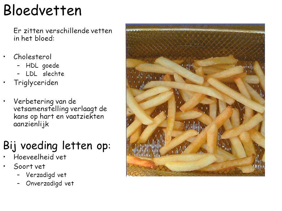 Bloedvetten Er zitten verschillende vetten in het bloed: Cholesterol –HDL goede –LDL slechte Triglyceriden Verbetering van de vetsamenstelling verlaag