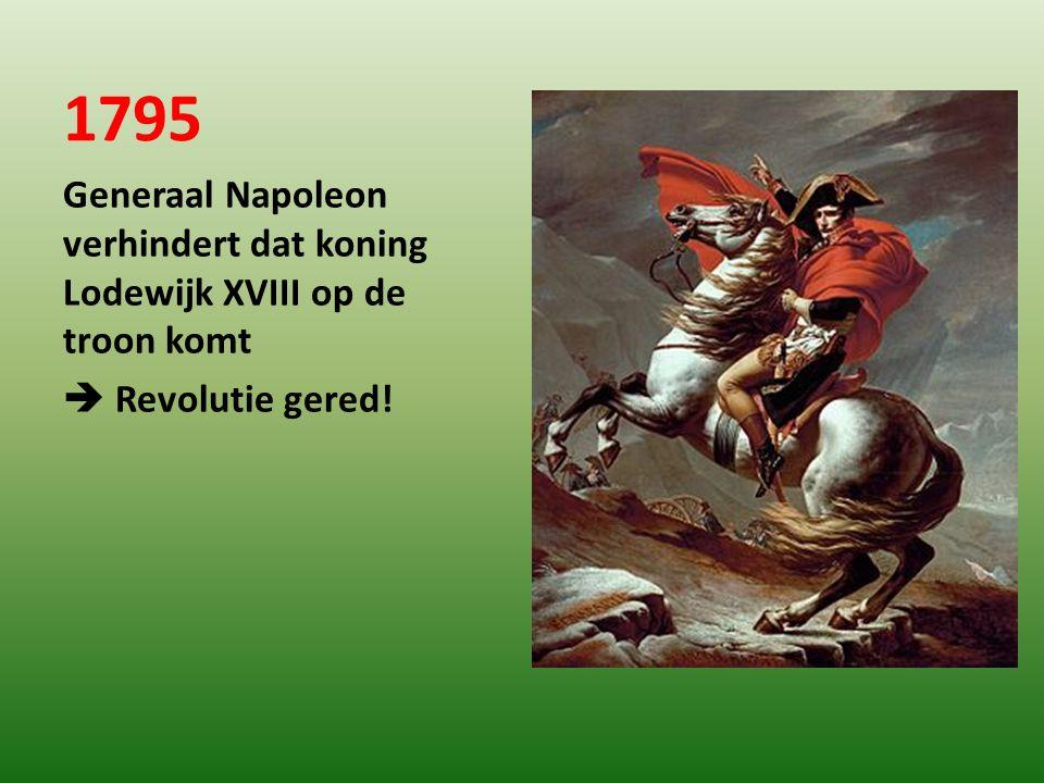 1799 Frankrijk in oorlog met Oostenrijk, Rusland, Engeland  grote chaos  Opnieuw redt Napoleon Frankrijk  Napoleon wordt enorm populair  Napoleon grijpt de macht  Hij wordt dictator