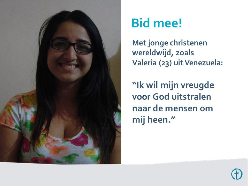 """Met jonge christenen wereldwijd, zoals Valeria (23) uit Venezuela: """"Ik wil mijn vreugde voor God uitstralen naar de mensen om mij heen."""" Bid mee!"""