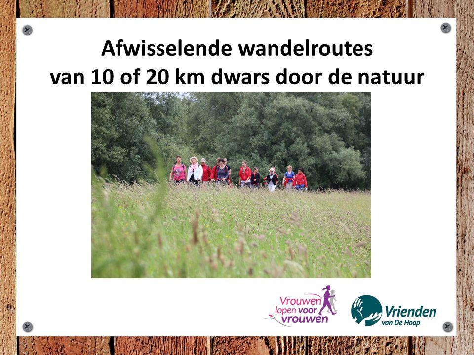 Afwisselende wandelroutes van 10 of 20 km dwars door de natuur