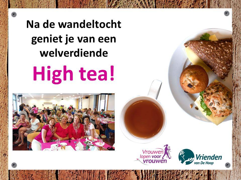 Na de wandeltocht geniet je van een welverdiende High tea!