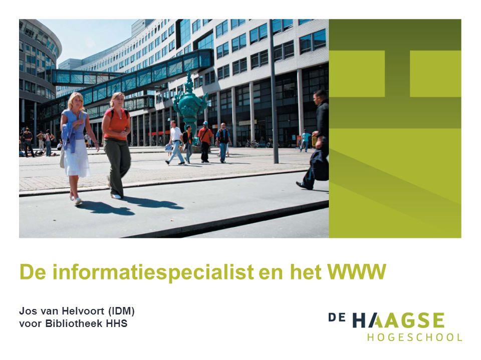 De informatiespecialist en het WWW Jos van Helvoort (IDM) voor Bibliotheek HHS