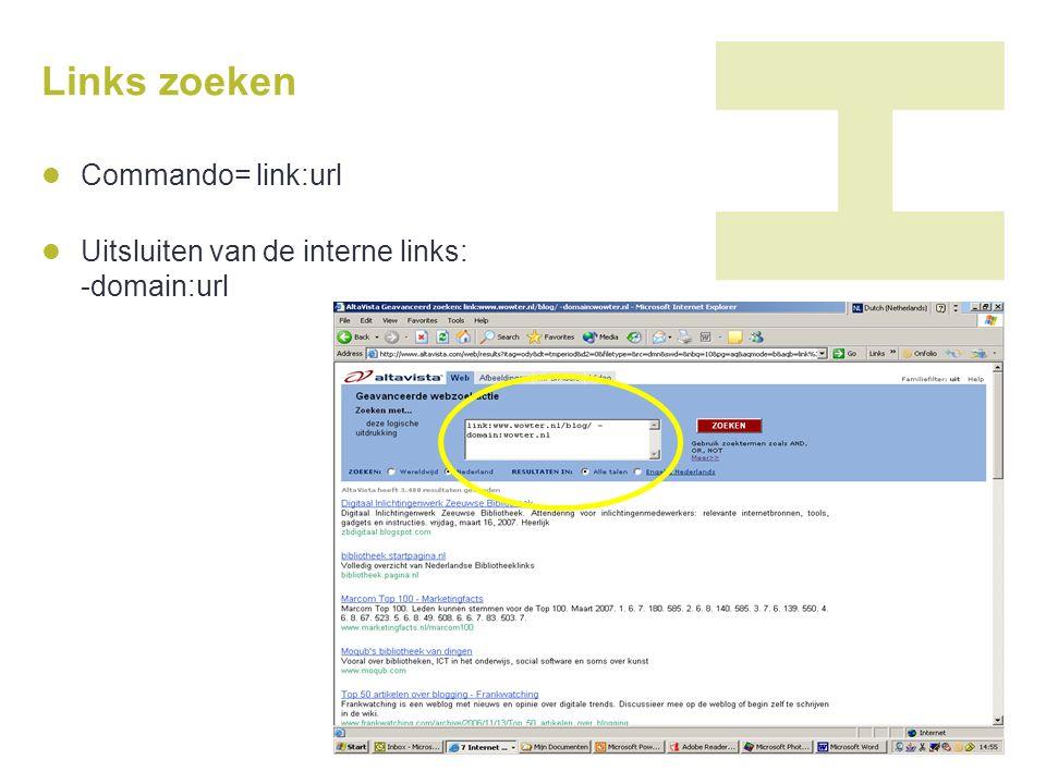 Links zoeken Commando= link:url Uitsluiten van de interne links: -domain:url