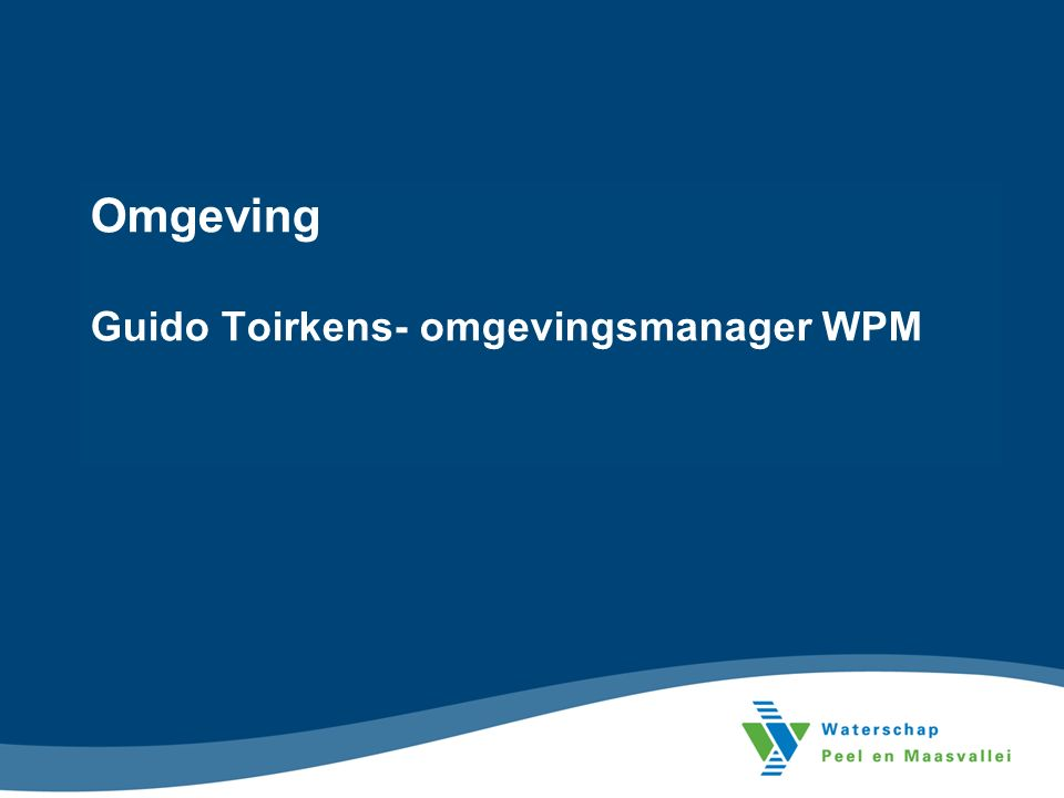 Omgeving Guido Toirkens- omgevingsmanager WPM
