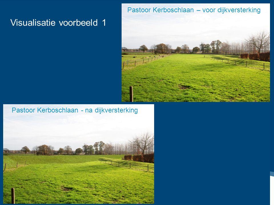 Opperdonkse Veldweg – voor dijkversterking Opperdonkse Veldweg – na dijkversterking Pastoor Kerboschlaan – voor dijkversterking Pastoor Kerboschlaan -