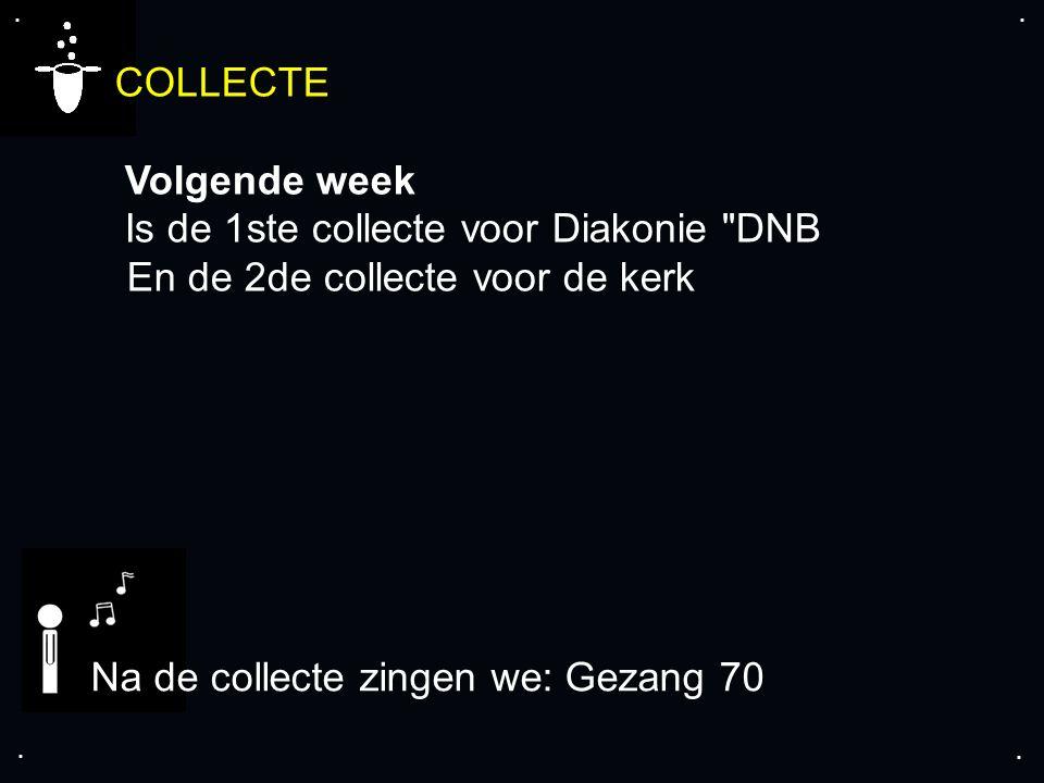 .... COLLECTE Volgende week Is de 1ste collecte voor Diakonie
