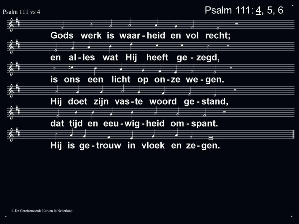 ... Psalm 111: 4, 5, 6