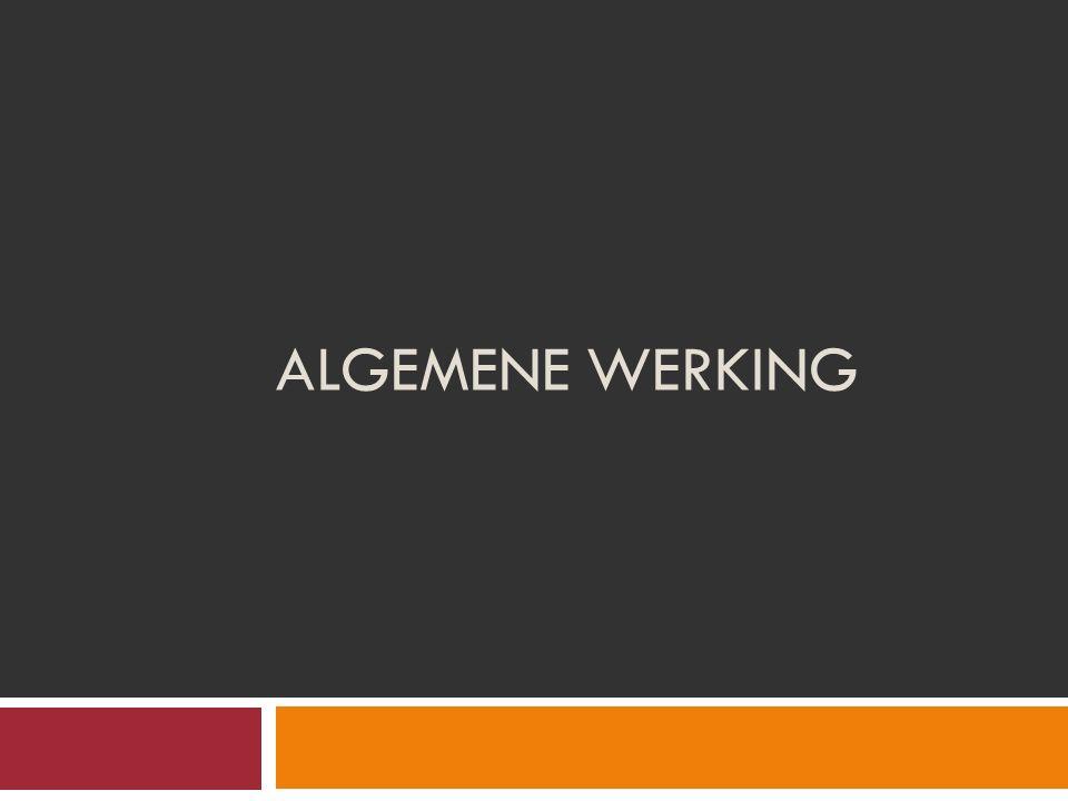 ALGEMENE WERKING