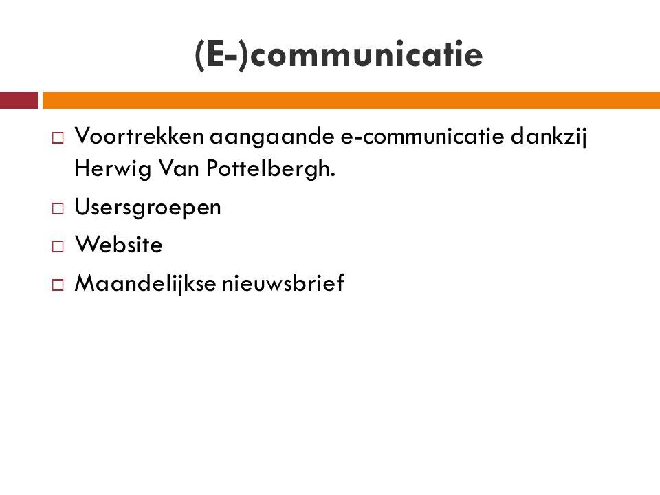 (E-)communicatie  Voortrekken aangaande e-communicatie dankzij Herwig Van Pottelbergh.