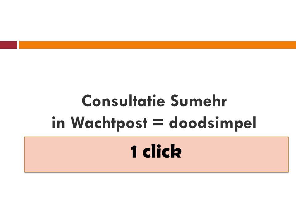 Consultatie Sumehr in Wachtpost = doodsimpel 1 click