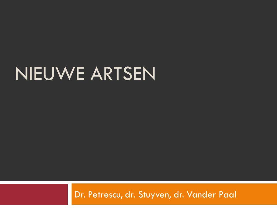 NIEUWE ARTSEN Dr. Petrescu, dr. Stuyven, dr. Vander Paal