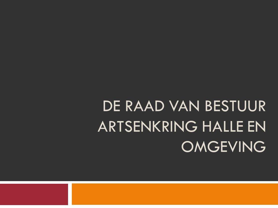 DE RAAD VAN BESTUUR ARTSENKRING HALLE EN OMGEVING