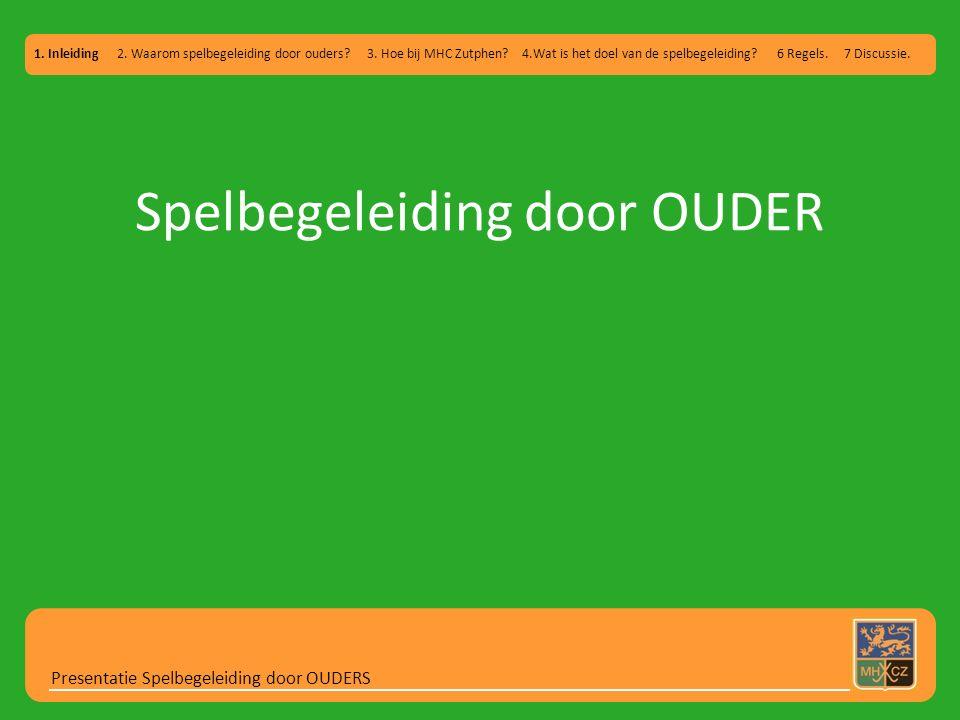 Controle veld E Presentatie Spelbegeleiding door OUDERS 1.