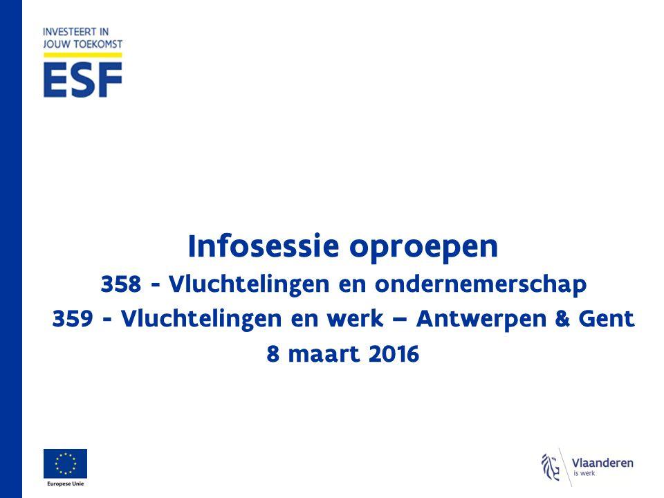 Infosessie oproepen 358 - Vluchtelingen en ondernemerschap 359 - Vluchtelingen en werk – Antwerpen & Gent 8 maart 2016