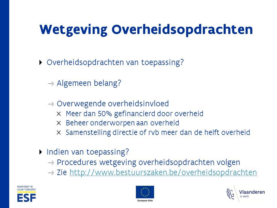 Wetgeving Overheidsopdrachten Overheidsopdrachten van toepassing.