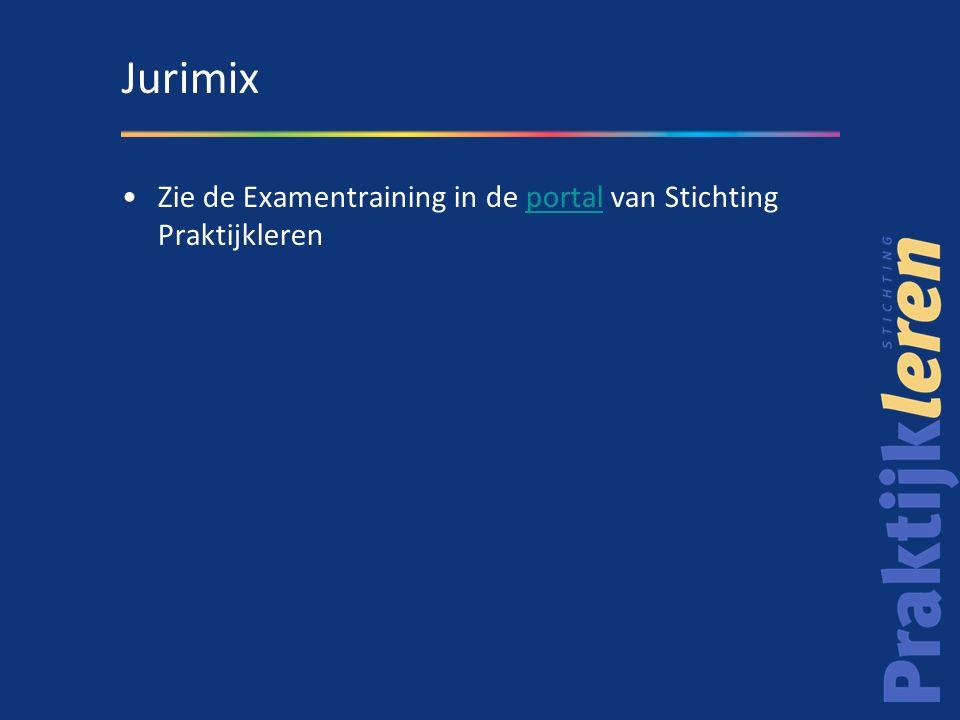 Zie de Examentraining in de portal van Stichting Praktijklerenportal Jurimix