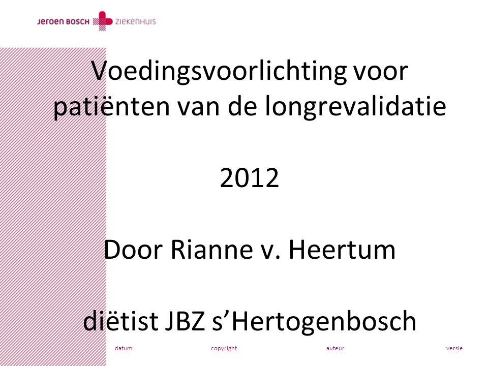 datumcopyrightauteurversie Voedingsvoorlichting voor patiënten van de longrevalidatie 2012 Door Rianne v.