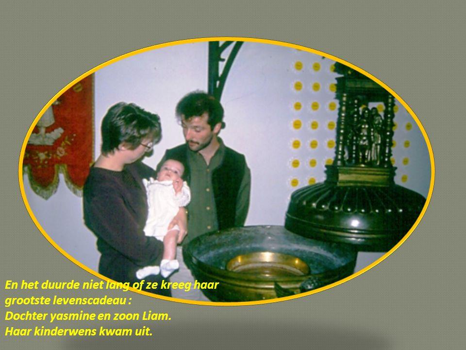 En het duurde niet lang of ze kreeg haar grootste levenscadeau : Dochter yasmine en zoon Liam.