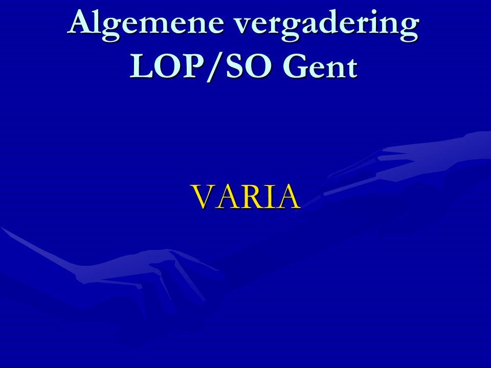 Algemene vergadering LOP/SO Gent VARIA