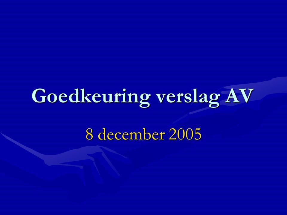 Goedkeuring verslag AV 8 december 2005