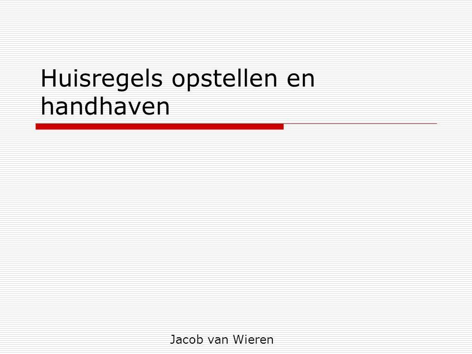 Huisregels opstellen en handhaven Jacob van Wieren