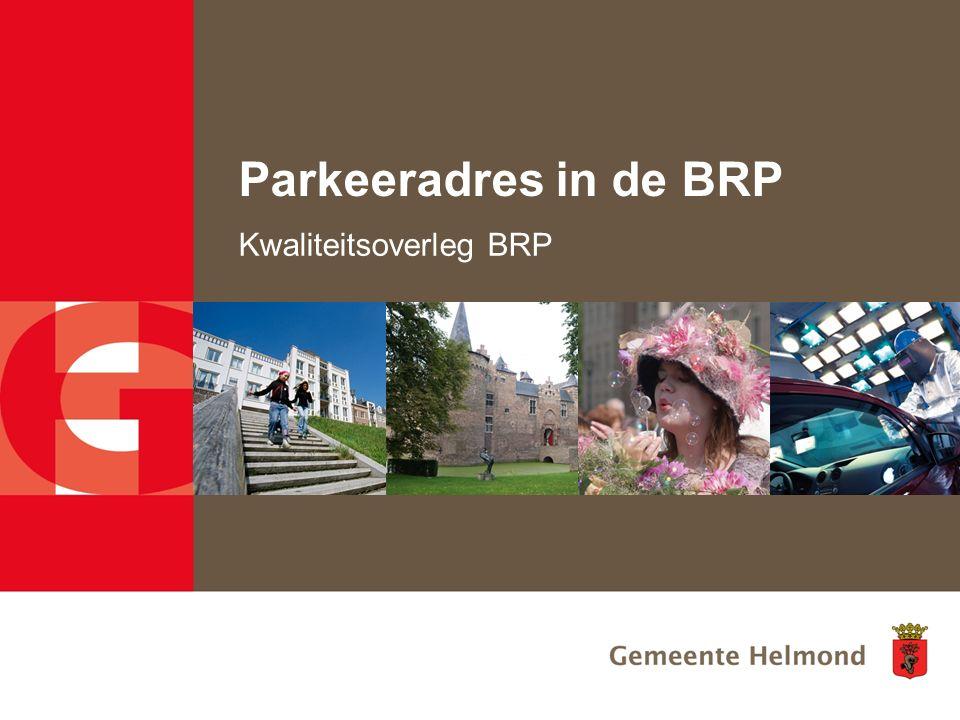 Parkeeradres in de BRP Kwaliteitsoverleg BRP