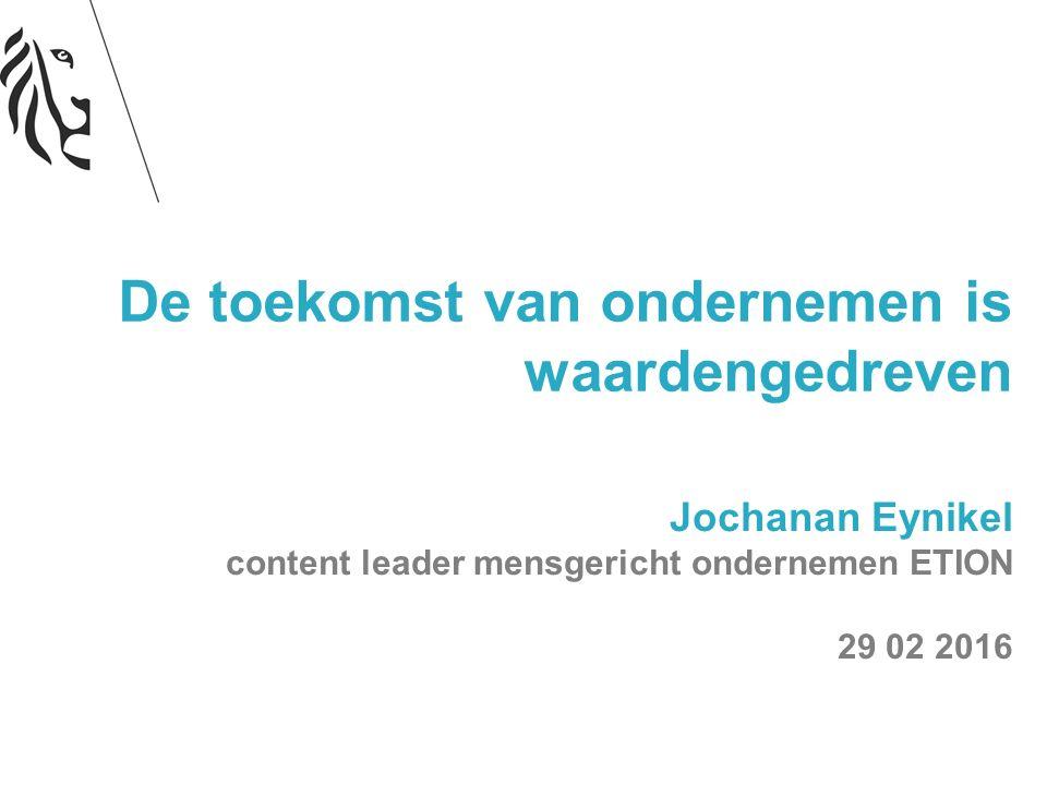 @jochanantweets Jochanan Eynikel content leader mensgericht ondernemen ETION 29 02 2016 De toekomst van ondernemen is waardengedreven