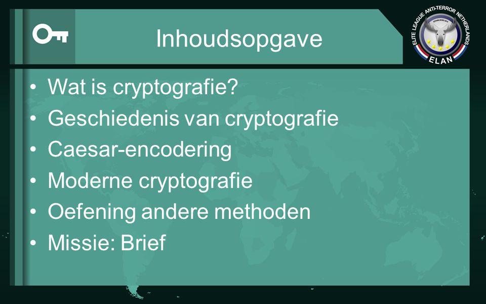 Inhoudsopgave Wat is cryptografie? Geschiedenis van cryptografie Caesar-encodering Moderne cryptografie Oefening andere methoden Missie: Brief
