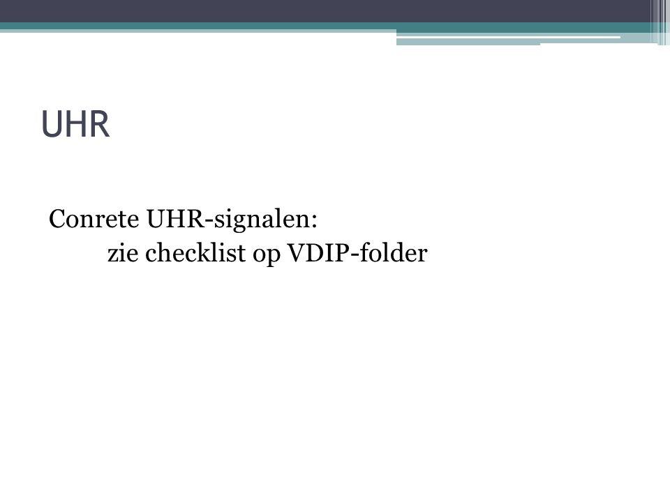 UHR Conrete UHR-signalen: zie checklist op VDIP-folder