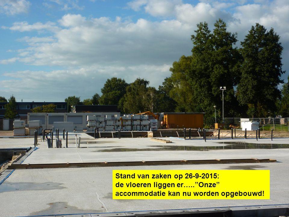 """Stand van zaken op 26-9-2015: de vloeren liggen er…..""""Onze"""" accommodatie kan nu worden opgebouwd!"""
