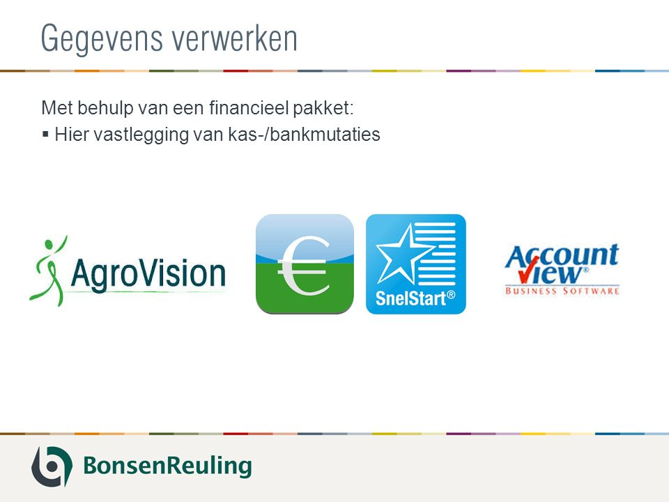 Koppeling met managementrapportage  CowVision  PigVision  LegManager  CropVision