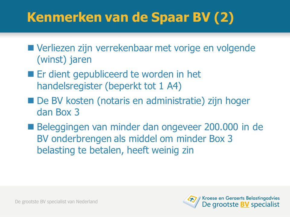 Verliezen zijn verrekenbaar met vorige en volgende (winst) jaren Er dient gepubliceerd te worden in het handelsregister (beperkt tot 1 A4) De BV koste